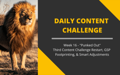 365 Day Content Challenge Week 16: Punked Out (False Restart II)