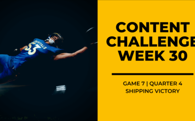 2020 Content Challenge Week 30 Review: Shipping Victory
